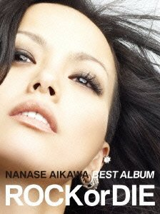 "NANASE AIKAWA BEST ALBUM""ROCK or DIE"""