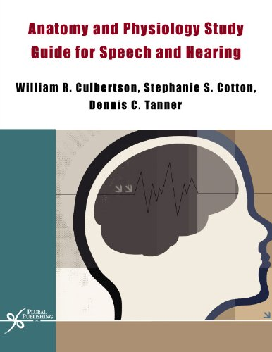 Anatomy and Physiology Study Guide for Speech and Hearing