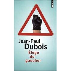 Eloge du gaucher - Jean-Paul Dubois