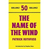 Patrick Rothfuss The Name of the Wind: The Kingkiller Chonicle: Book 1 (Gollancz 50)