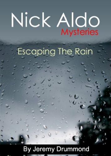 Nick Aldo Mysteries (Escaping The Rain)