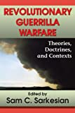 img - for Revolutionary Guerrilla Warfare: Theories, Doctrines, and Contexts book / textbook / text book