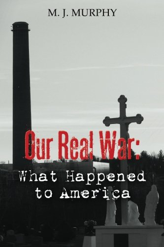 Our Real War: What Happened to America
