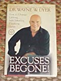 img - for Excuses Begone!: How to Change Lifelong, Self-Defeating Thinking Habits by Dr. Wayne W. Dyer Hardback 2009 book / textbook / text book