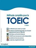 Méthode complète pour le TOEIC : la méthode de référence avec 2 tests blancs corrigés + CD MP3