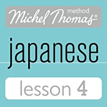 Michel Thomas Beginner Japanese, Lesson 4 Audiobook by Helen Gilhooly, Niamh Kelly Narrated by Helen Gilhooly, Niamh Kelly