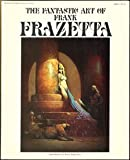 The Fantastic Art of Frank Frazetta: v. 1