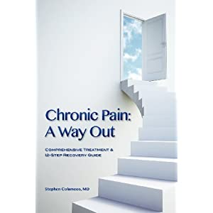Chronic Pain: A Way Out: (Comprehensive Treatment & 12-Step Recovery Guide) [Paperback]