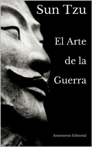 Sun Tzu - El Arte de la Guerra (Clásicos Universales nº 2) (Spanish Edition)