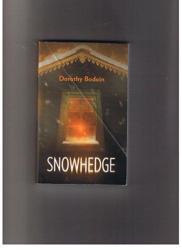 Snowhedge, Dorothy Bodoin