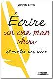 echange, troc Christine Berrou - Ecrire un one-man-show et monter sur scène