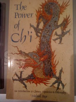 The Power of Ch'I: An Introduction to Chinese Mysticism and Philosophy