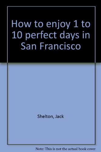 Image for How to enjoy 1 to 10 perfect days in San Francisco