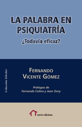 La palabra en psiquiatría: ¿Todavía eficaz? (Colección Schreber)