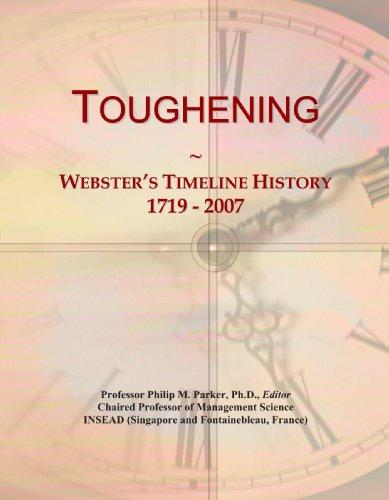Toughening: Webster's Timeline History, 1719 - 2007