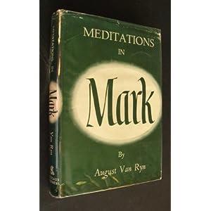 Meditations in Mark August Van Ryn