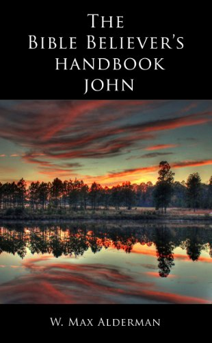 The Bible Believer's Handbook: John PDF