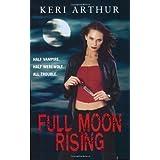 Full Moon Rising (Riley Jenson Guardian Series)by Keri Arthur