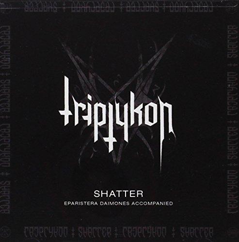 Shatter: Eparistera Daimones Accompanied by Triptykon (2010-10-25)