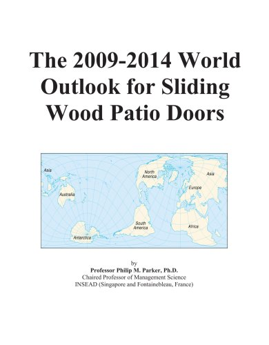 The 2009-2014 World Outlook for Sliding Wood Patio Doors