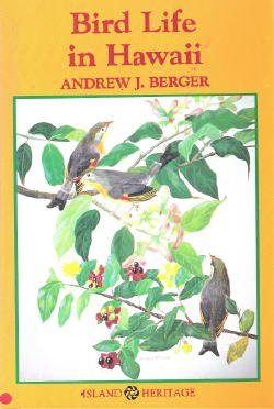 Bird Life in Hawaii, Andrew J. Berger