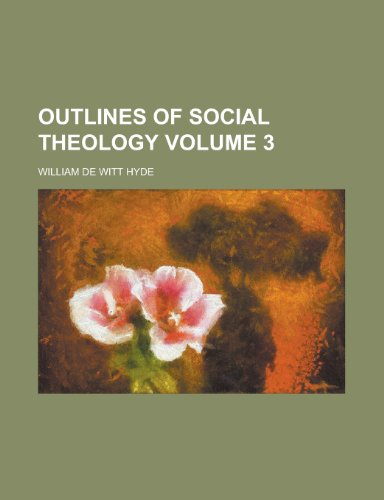 Outlines of Social Theology Volume 3
