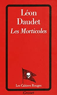 Les morticoles par L�on Daudet