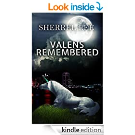 Valens Remembered, A Paranormal Fantasy Romance: The Story Begins (Book 1, The Valens of Legacy Series)