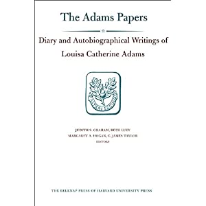 【クリックで詳細表示】Diary and Autobiographical Writings of Louisa Catherine Adams, Volumes 1 and 2: 1778-1849 (Adams Papers) [ハードカバー]