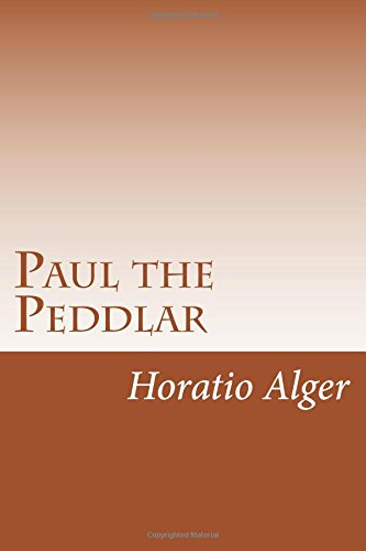 Paul the Peddlar: The Adventures of a Young Street Merchant