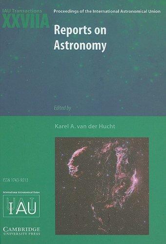 Reports On Astronomy 2006-2009 (Iau Xxviia): Iau Transactions Xxviia (Proceedings Of The International Astronomical Union Symposia And Colloquia)