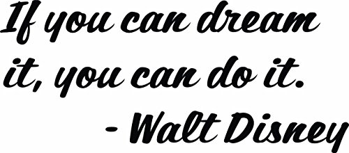 if-you-can-dream-it-you-can-do-it-walt-disney-quote-inspiration-encouragement-disney-quote-vinyl-wal