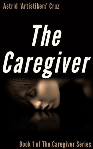 The Caregiver (Book 1 of The Caregiver Series) PDF