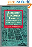 America Becomes Urban: The Developmen...