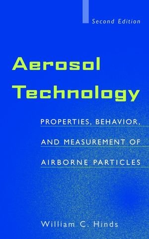 Aerosol Technology: Properties, Behavior, and Measurement...