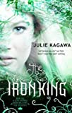 Julie Kagawa The Iron King (The Iron Fey - Book 1) (MIRA)