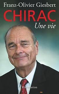 Chirac : une vie, Giesbert, Franz-Olivier
