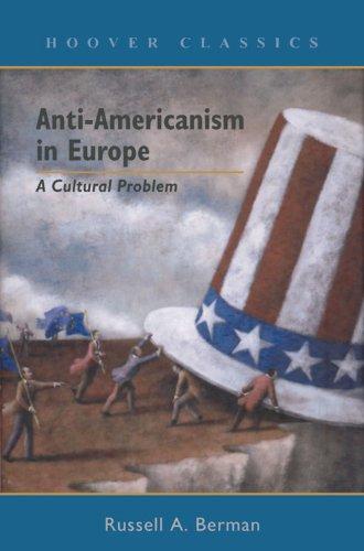 Anti-Americanism in Europe: A Cultural Problem (HOOVER CLASSICS)