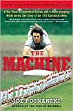 The Machine: A Hot Team, a Legendary Season, and a Heart-stopping World Series: The Story of the 1975 Cincinnati Reds (Hardcover)