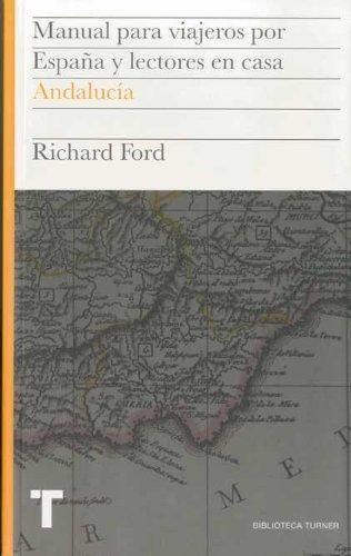 Manual para viajeros por España y lectores en casa Vol.II: Andalucía: 2 (Biblioteca Turner)