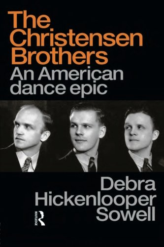 Christensen Brothers: An American Dance Epic (Choreography and Dance Studies Series) PDF