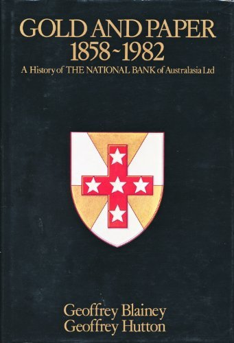 gold-and-paper-1858-1982-a-history-of-the-national-bank-of-australasia-ltd