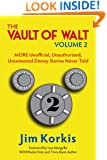 Vault of Walt - Volume 2: MORE Unofficial, Unauthorized, Uncensored Disney Stories Never Told