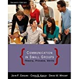 img - for Communication in Small Groups: Theory, Process, and Skills [Paperback] [2008] 7 Ed. John F. Cragan, David W. Wright, Chris R. Kasch book / textbook / text book