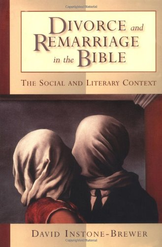 Divorce and Remarriage in the Bible: The Social and Literary Context: David Instone-Brewer: 9780802849434: Amazon.com: Books