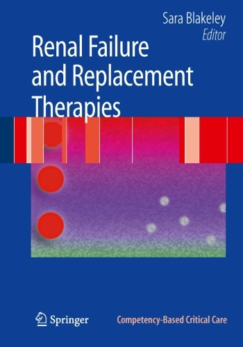 Renal Failure And Replacement Therapies (Competency-Based Critical Care)