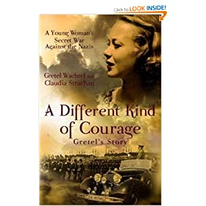 A Different Kind of Courage - Gretel Wachtel & Claudia Strachan