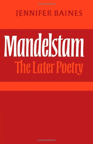 Mandelstam: The Later Poetry