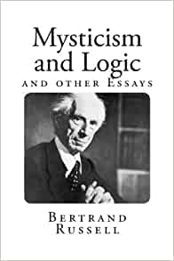 mysticism and logic and other essays by bertrand russell Mysticism and logic and other essays: bertrand russell earl: 9781605200026: books - amazonca.