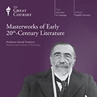 Masterworks of Early 20th-Century Literature  by The Great Courses Narrated by Professor David Thorburn
